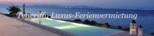 Teneriffa Luxus-Ferienvermietung. Luxuriöse Ferienhäuser und Ferienwohnungen
